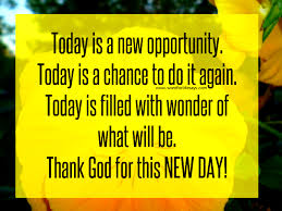 thank god for this new day word for says