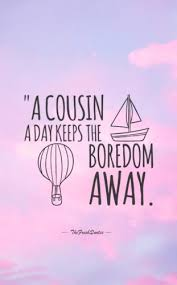 wedding quotes cousin 40 and cousins quotes with images the fresh quotes