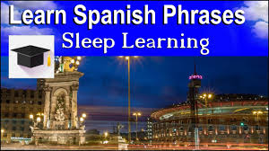 How Do You Say Bedroom In Spanish by Learn Spanish Sleep Learning 100 Spanish Phrases Binaural