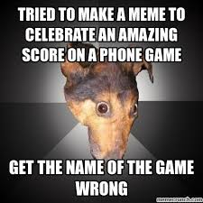 Dog Phone Meme - to make a meme to celebrate an amazing score on a phone game