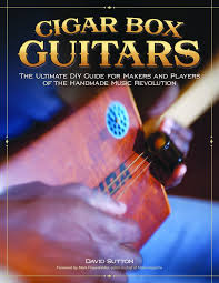 cigar box guitars the ultimate diy guide for the makers and