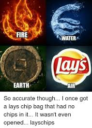 Lays Chips Meme - fire earth water air so accurate though i once got a lays chip bag