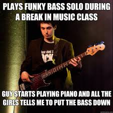 Bass Player Meme - plays funky bass solo during a break in music class guy starts
