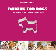 foodie friday baking for dogs the best recipes from s deli