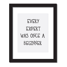 inspirational quote print u0027every expert was once a beginner