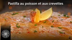 cuisine de choumicha choumicha pastilla au poisson et aux crevettes à la chermoula vf