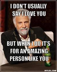 I Love You Man Memes - memes that say i love you image memes at relatably com