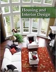 Housing And Interior Design Evelyn L Lewis EdD Carolyn Turner - Housing and interior design