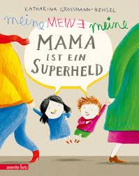 K Hen Bei Meine Mama Ist Ein Superheld Ueberreuter