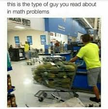 Meme Math Problem - this is the type of guy you read about in math problems meme xyz