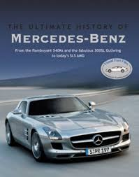 history of the mercedes the history of mercedes buy the history