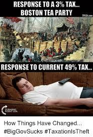 Boston Meme - response to a 30 tax boston tea party tpusa com response to current