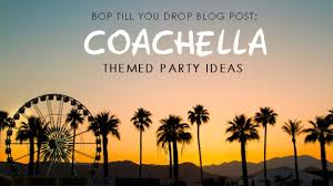 themed pictures coachella themed party ideas bop till you drop