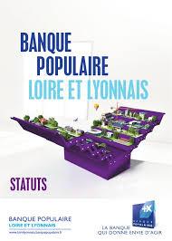 banque populaire loire et lyonnais statuts 2014