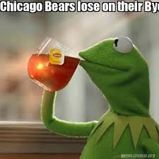 Chicago Bears Memes - meme creator chicago bears lose on their bye week meme generator