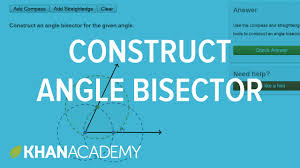constructing an angle bisector using a compass and straightedge