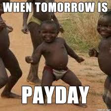Payday Meme - at last meme on imgur