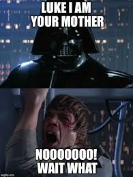 Father Meme - i am your father meme generator imgflip