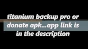 titanium backup pro apk no root titanium backup pro or donate apk