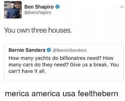 bernie sanders houses ben shapiro you own three houses bernie sanders sanders how many
