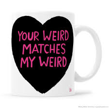 your weird matches my weird black heart with pink lettering mug
