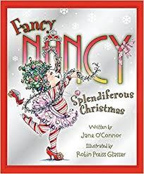 fancy christmas splendiferous christmas fancy nancy o connor robin preiss