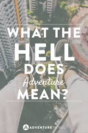 what is adventure and what does it mean to be adventurous