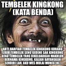Arti Meme - tembelek kingkong tembelek kingkong kata benda on memegen