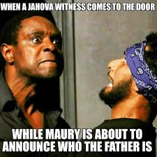 Maury Meme - wil gelin on twitter come and knock at my door meme maury