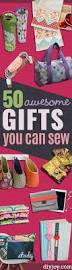 50 diy sewing gift ideas you can make for just about anyone diy joy