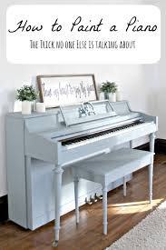 How To Paint A Table by How To Paint A Piano A Tip No One Else Is Talking About The