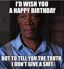 Happy Birthday Meme Dirty - offensive birthday meme i d wish you a happy birthday but to tell