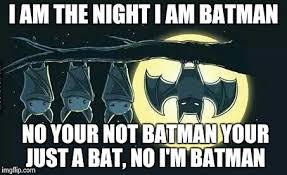 Im Batman Meme - i am batman imgflip