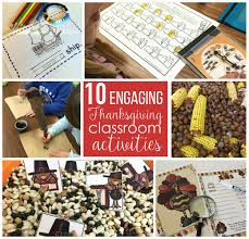 kindergarten thanksgiving lessons 10 engaging thanksgiving classroom activities differentiated