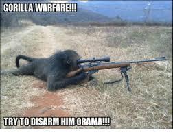 Gorilla Warfare Meme - gorilla warfare try to disarm himobama military meme on me me