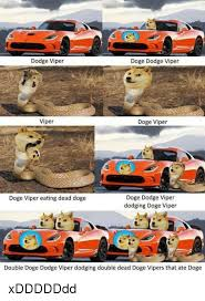 Doge Car Meme - dodge viper doge dodge viper viper doge viper doge dodge viper doge