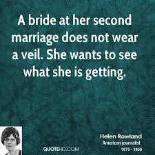 wedding quotes second marriage helen rowland marriage quotes quotehd
