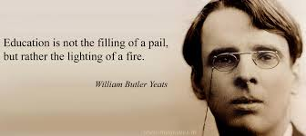 education quote fire education is not the filling of a pail but rather the lighting of