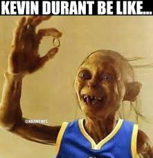 Smeagol Memes - kevin durant as gollum meme cements the ring chaser perception