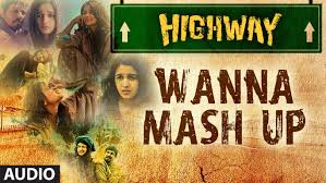 highway wanna mash up full song audio a r rahman alia bhatt