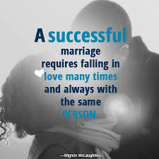 successful marriage quotes a successful marriage requires marriage quotes
