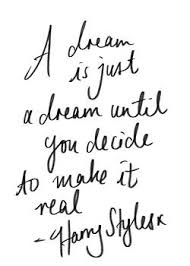 Being Blind In A Dream A Dream Is Just A Dream Until You Decide To Make It Real Quotes