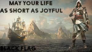 Assassins Creed 4 Memes - assassin s creed iv black flag may your life be as short as joyful