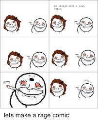 Make A Meme Comic - we should make a rage comic okay lets make a rage comic weed