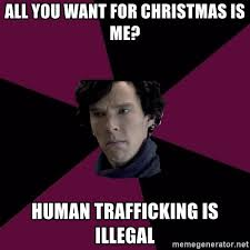 all you want for christmas is me human trafficking is illegal