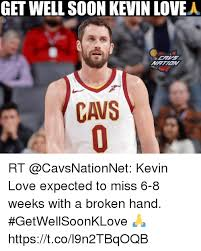 Kevin Love Meme - get well soon kevin lovea cavs rt kevin love expected to miss 6 8