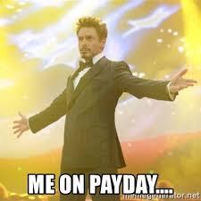 Me On Payday Meme - me on payday tony stark success meme generator