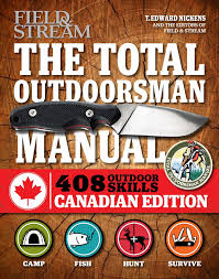 the total outdoorsman manual canadian edition 312 essential
