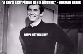 Psycho Meme - mother s day psycho memes imgflip