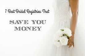 best registries for wedding 7 best bridal registry programs that save you money ingram